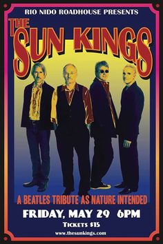 Best Beatles tribute band around, the Sun Kings, at the RNR Friday, May 29, 2015! Follow the long and winding road to the RNR.