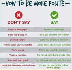 How to be more polite in English. Quer aprender inglês de verdade? É só nos procurar! Aulas particulares ou via Skype, sem stress, R$ 40 hora/aula. ✔ www.facebook.com.br/rpserviceblog  rpserviceblog@gmail.com &#x1…