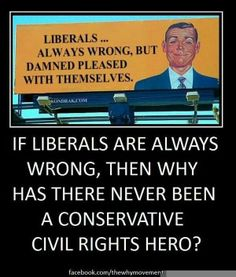 Why no GOP Civil Rights Heroes? Oh that's right they are the party of hate.