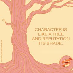 #Character is #like a #tree and #reputation its #shade. | #Smart #Inspirations