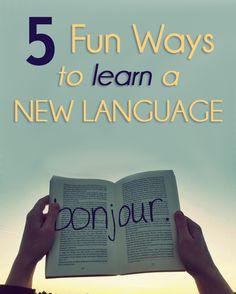 5 Fun Ways to Learn a New Language!