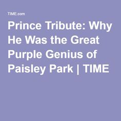 Prince Tribute: Why He Was the Great Purple Genius of Paisley Park | TIME