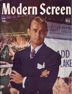 Alan Ladd on the cover of Modern Screen, April 1946 | Flickr - Photo Sharing!