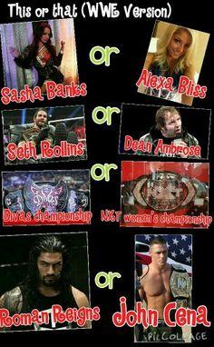 Well I like Sasha Banks, Dean Ambrose, Divas Championship, And the last one I can't choose.