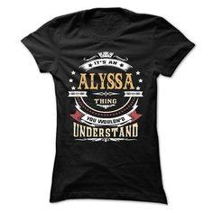 ALYSSA .Its an ALYSSA Thing You Wouldnt Understand - T  - #gift basket #bestfriend gift. LIMITED AVAILABILITY => https://www.sunfrog.com/LifeStyle/ALYSSA-Its-an-ALYSSA-Thing-You-Wouldnt-Understand--T-Shirt-Hoodie-Hoodies-YearName-Birthday-65312279-Ladies.html?68278