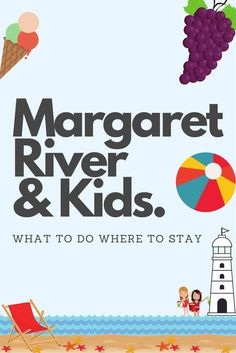 Take a personal look at the things to do and where to go in Margaret River with kids on holidays. Western Australia.