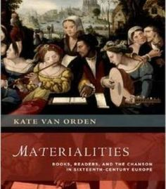 Materialities: Books Readers And The Chanson In Sixteenth-Century Europe PDF