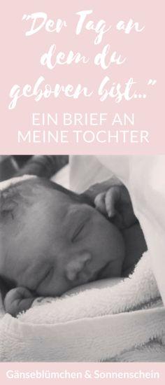 """""""Der Tag, an dem DU geboren bist…"""" – {Ein Liebesbrief an mein kleines Fräulein}"""