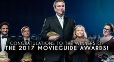 25th Annual Movieguide® Faith & Values Awards Gala and 2017 Report to the Entertainment Industry Winners List...