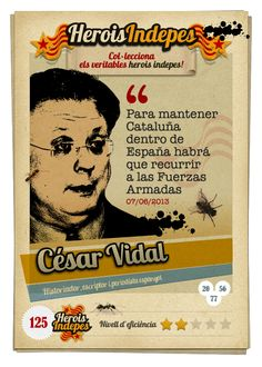 "#HeroisIndepes 125. César Vidal: ""Para mantener Cataluña dentro de España habrá que recurrir a las Fuerzas Armadas""."