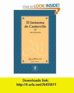 El fantasma de Canterville (Letras mayusculas) (Spanish Edition) (9788497649278) Oscar Wilde, Rocio Pizarro , ISBN-10: 8497649273  , ISBN-13: 978-8497649278 ,  , tutorials , pdf , ebook , torrent , downloads , rapidshare , filesonic , hotfile , megaupload , fileserve
