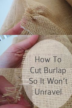How To Cut Burlap So That it Won't Unravel