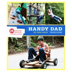 Handy Dad: 25 Awesome Projects for Dads and Kids | DIY Kids Toys and Activities | Imagination Ideas