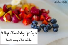 30 Days of Clean Eating Tips Day 10: Eat 1-2 servings of fruit per day! Click through to join my private fb group for daily tips!