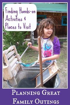 Hands-on Activities, Ideas & Inspiration for Planning Great Family Outings