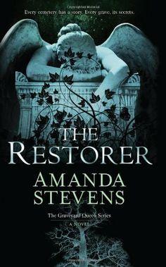 The Restorer (The Graveyard Queen) by Amanda Stevens