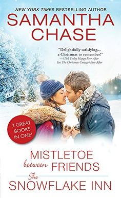 13 romantic books to read over the holidays, including Mistletoe Between Friends / The Snowflake Inn by Samantha Chase.