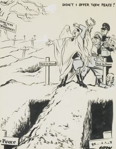"David Low  1892 - 1963  ""DIDN'T I OFFER THEM PEACE?""  Estimate: 600 - 800 GBP  signed l.r.: LOW  ink and wash, corrections in gouache  45 by 35cm., 17¾ by 13¾in.  #cartoon"