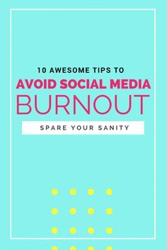 Do you ever get overwhelmed with trying to keep up with multiple social media accounts? Here's 10 awesome tips to avoid social media burnout to spare your sanity!