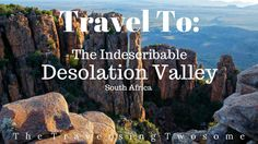 Travel To: The Indescribable Desolation Valley Travel Articles, Out Of This World, Small Towns, South Africa, Writing, Words, Cute, Kawaii, Horse