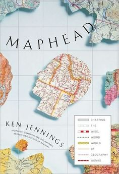 """Maphead: Charting The Wide, Weird World Of Geography Wonks"" by Ken Jennings ... #LibraryLoans"