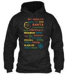 Hot Chocolate Eggnog  Elf Gifts Santa Christmas Bells Fireplace Reindeer Show Jolly Mistletoe Jack Frost Whistles... Black Sweatshirt Front