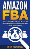 Free Kindle Book -  [Computers & Technology][Free] Amazon FBA: The Power of FBA: A Real-World Guide To Launching Your Own Physical Products Brand Using Amazon FBA
