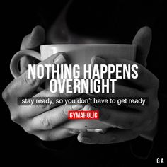 Nothing Happens Overnight