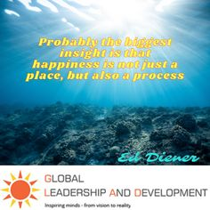 """""""👍 """""""" Probably the biggest insight is that happiness is not just a place, but also a process """""""" 👉 Ed Diener"""