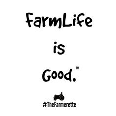 Farmlife is good