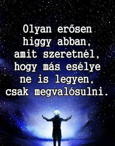 Idézetek – Közösség – Google+ Positive Thoughts, Positive Quotes, Motivational Quotes, Inspirational Quotes, Picture Quotes, Love Quotes, Quotations, Qoutes, Wisdom Quotes