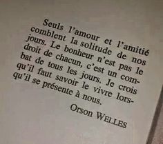 Only love and friendship fill the solitude of our days. I think we must know how to live it when it presents itself to us. French Words, French Quotes, More Than Words, Some Words, Some Quotes, Words Quotes, Sayings, Positive Thoughts, Positive Quotes