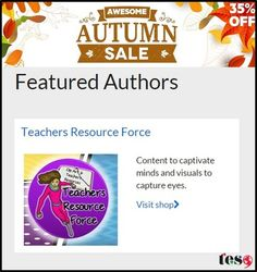 ​For all my lovely colleagues who download teaching resources from TES.com, I want to share with you that they are currently hosting an Awesome Autumn sale with all teaching resources at 35% off only until Tuesday 6th October 2015!   I was honoured to learn that I have been selected as one of their Featured Authors, so feel free to check out my resources and get yourselves some huge savings!