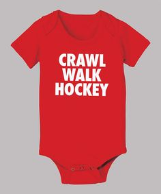 Look what I found on #zulily! KidTeeZ Red 'Crawl Walk Hockey' Bodysuit - Infant by KidTeeZ #zulilyfinds ....@Erika Walz for when you guys have kids!
