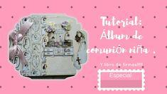 Tutorial : Álbum de comunión y libro de firmas para niña