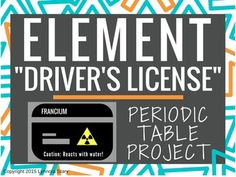"""Periodic Table Project """"Element Driver's License"""" by Lynnora Stary Chemistry Classroom, High School Chemistry, Chemistry Lessons, Teaching Chemistry, Science Chemistry, Middle School Science, Physical Science, Science Lessons, Earth Science"""