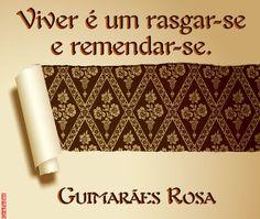 Grafados: Guimarães Rosa - Viver é um rasgar-se e remendar-se.