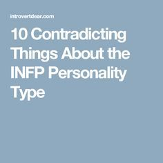 10 Contradicting Things About the INFP Personality Type
