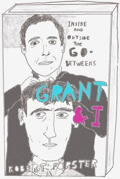 Robert Forster's memoir, based on his life in The Go-Betweens and his relationship with his former band mate, the late Grant McLennan, strikes a personal chord with Nick Triani. Includes bumper The Go-Betweens playlist.