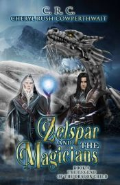 Zelspar and the Magicians by Cheryl Rush Cowperthwait - Temporarily FREE! Great Books, New Books, Books To Read, Online Book Club, Books Online, Best Children Books, Childrens Books, Most Popular Books, Ways Of Learning