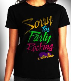 LMFAO Sorry for party rockin Women Black Shirt XS S by CahyaAbadi, $23.50