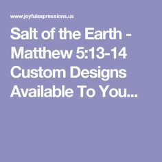 Salt of the Earth - Matthew Cross Stitch Design Amniotic Fluid, Salt Of The Earth, Human Babies, Midwifery, Cross Stitch Designs, Bible Verses, Custom Design, Joyful, Salt And Light