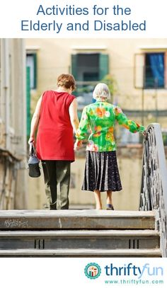 This is a guide about activities for the elderly and disabled. Finding activities appropriate and enjoyable for the elderly and disabled can be frustrating.