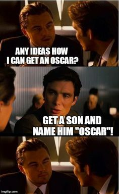 He just can't win an Oscar, can he?