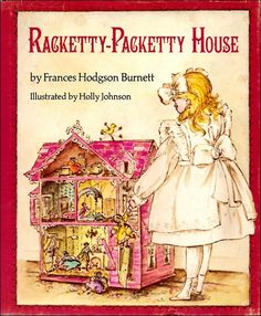 Racketty-Packetty House by Frances Hodgson Burnett Vintage Children's Books, Antique Books, Vintage Postcards, Holly Johnson, Doll House People, Children's Book Illustration, Book Illustrations, Books For Teens, Book Themes