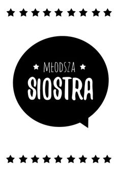 Plakat młodsza siostra czarno-biały Project Life, Motto, Proverbs, Diy And Crafts, Kids Room, Logos, Prints, Poster, Pictures