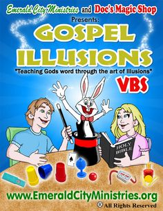 Vacation Bible School (VBS) Gospel Illusions from Emerald City Ministries and Doc's Magic Shop.  www.emeraldcityministries.org