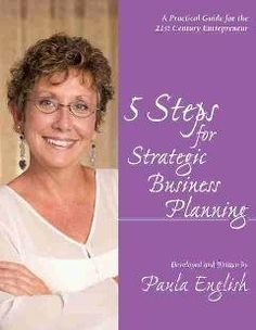 5 Steps for Strategic Business Planning: A Practical Guide for the 21st Century Entrepreneur by Paula English, http://www.amazon.com/dp/0979086302/ref=cm_sw_r_pi_dp_FMw6sb1PM6FFN