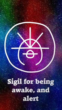 Sigil for being awake, and alert