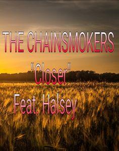 "English, Hindi, Bangla All New Song, Lyrics, Movie, Watch Now Only One Signature Rhythm: THE CHAINSMOKERS LYRICS ""Closer"" (feat. Halsey)"